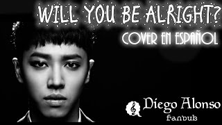 BEAST/B2ST - Will you be alright? (Cover en español Diego Alosno)
