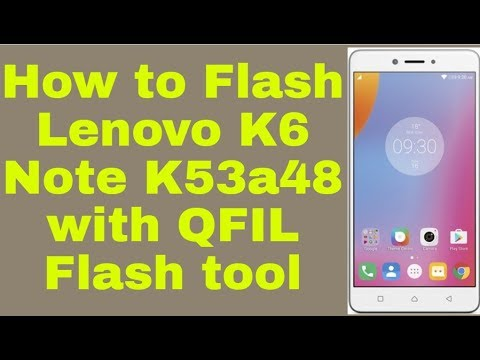 How to Flash Lenovo K6 Note K53a48 with QFIL Flash tool 1000%Done