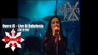 Opera IX - Live At Babylonia (Full Concert)