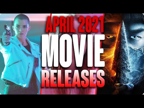 MOVIE RELEASES YOU CAN'T MISS APRIL 2021