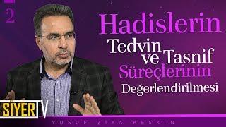 Hadislerin Tedvin ve Tasnif Süreçlerinin Değerlendirilmesi | Prof. Dr. Yusuf Ziya Keskin