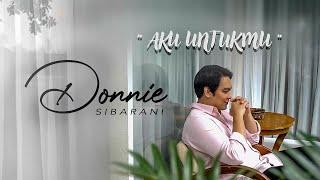 Donnie Sibarani - Aku Untukmu ( Official Music Video )
