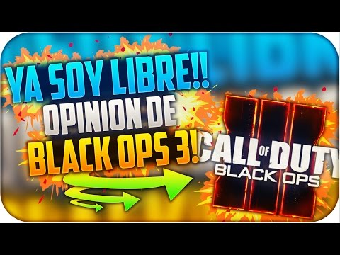 """""""YA SOY LIBREE!!"""" ¿¿OPINION DE """"BLACK OPS 3""""?? NUCLEAR! Black Ops 2 """"GAMEPLAY"""""""