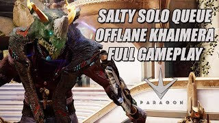 Paragon - Salty Solo Queue With Death Tank Khaimera | Full Gameplay