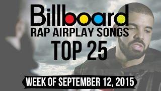 Top 25 - Billboard Rap Airplay Songs | Week of September 12, 2015
