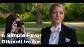 A Simple Favor | Blake Lively & Anna Kendrick | Officiell trailer