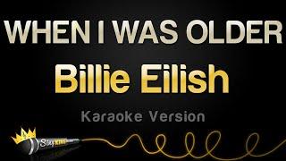 Billie Eilish - WHEN I WAS OLDER (Karaoke Version)