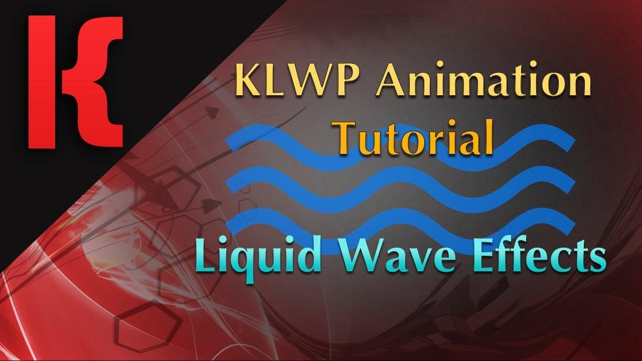 KLWP Animation Tutorial - A Liquid Wave Effect