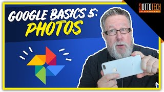 Google Photos - Google Basics Part 5