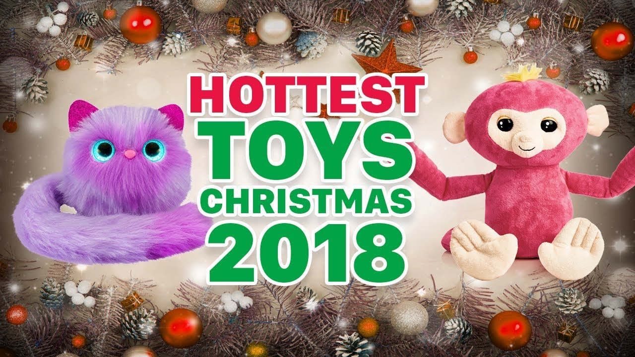 Top Toys For Christmas 2018 YouTube