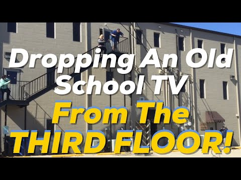 TV dropped 3 stories!!!!