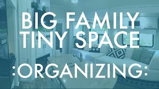 BIG FAMILY :Tiny Space : Organizing our RV : RV Fulltime w/9 kids