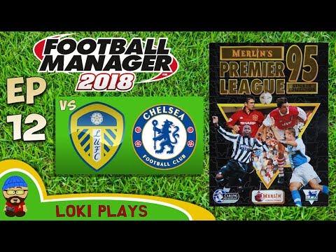FM18 - Premier League 95/96 EP12 vs Leeds & Chelsea - Football Manager 2018 - Liverpool