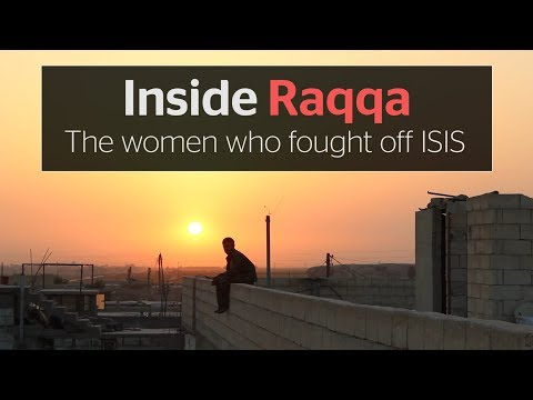 "Inside Raqqa: The women who helped drive ISIS out of their ""capital"""