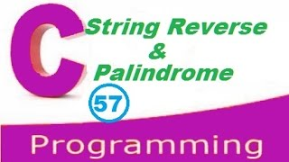 Repeat youtube video C programming video tutorial - How to reverse a string and check Palindrome