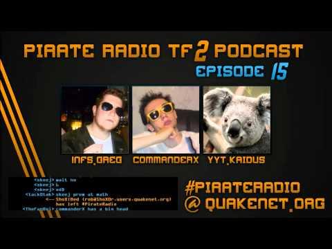 Pirate Radio TF2 Podcast: Episode 15