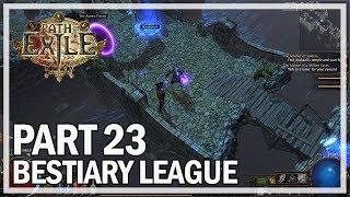 Path of Exile - Bestiary League Ranger Lets Play Part 23 - Act 7