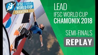 IFSC Climbing World Cup Chamonix 2018 - Lead - Semi-Finals - Men/Women