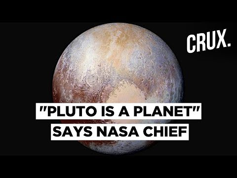 NASA Chief Has Declared Pluto a Planet Once Again