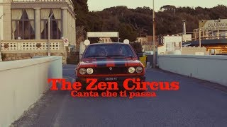 The Zen Circus  - Canta che ti passa (Official Video)