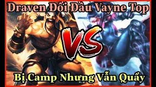 Draven vs Vayne đường Top - Cuộc Chiến Không Khoan Nhượng - Ai Mới Là Vua Đường Top !