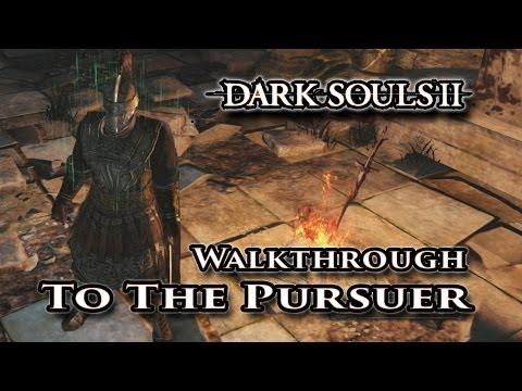 How to get to The Pursuer - Dark Souls II Boss Walkthrough Guide