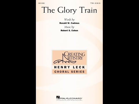 The Glory Train - by Robert S. Cohen
