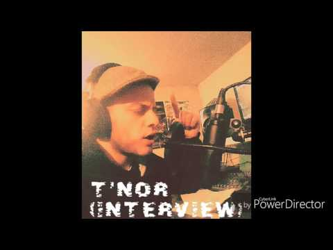 T'NOR (interview) big up anfalsh casey