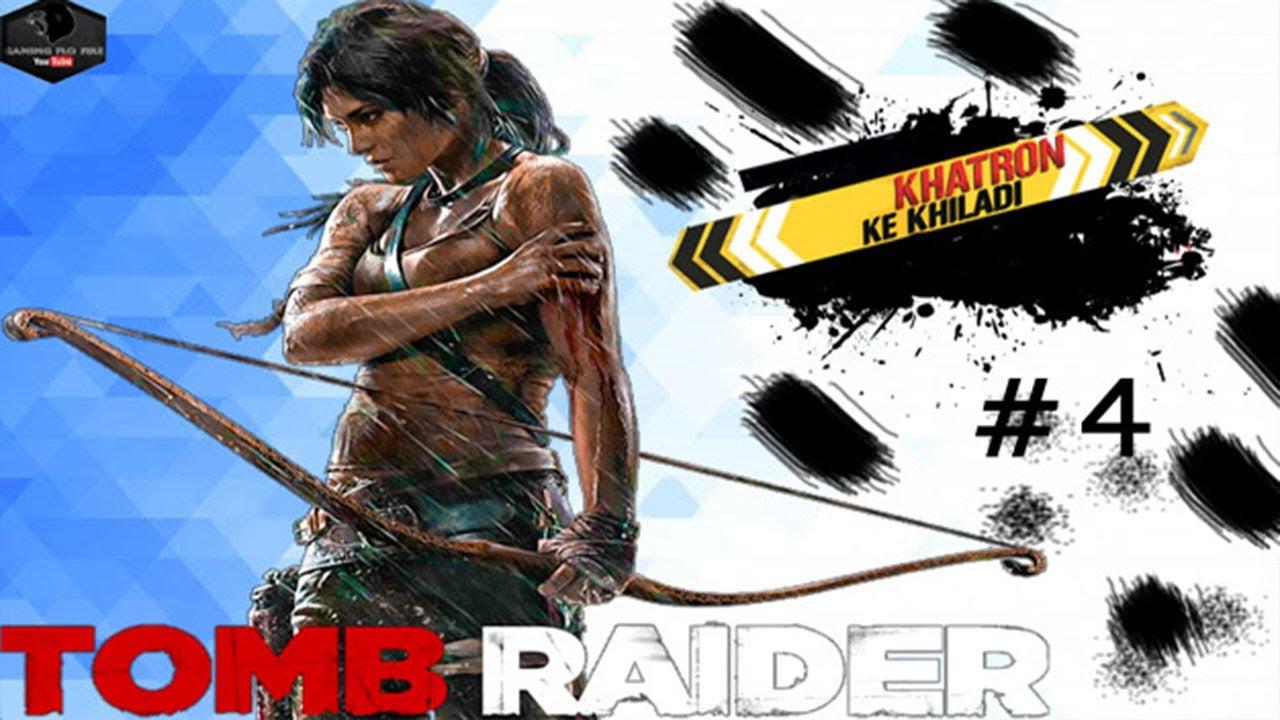 Tomb Raider Walkthrough Gameplay 4 खतर क