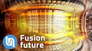 The truth about nuclear fusion power - new breakthroughs