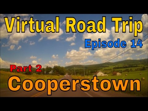 Virtual Road Trip: Cooperstown Part 2
