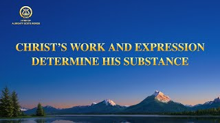 "English Christian Song 2021 | ""Christ's Substance Is Determined by His Work and Expressions"""