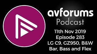 AVForums Podcast: LG C9, Panasonic GZ950, Samsung Q60R, B&W Formation Bar, Bass and Flex: 11/11/19