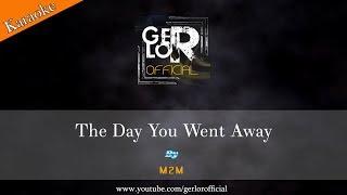 🎤 The Day You Went Away - M2M【Karaoke】
