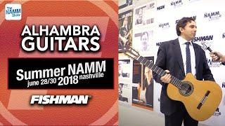 Alhambra Guitars at NAMM 2018 - Fishman Equipped