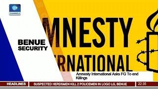 Amnesty International Asks FG To End Benue Killings Pt.3 |News@10| 09/01/18