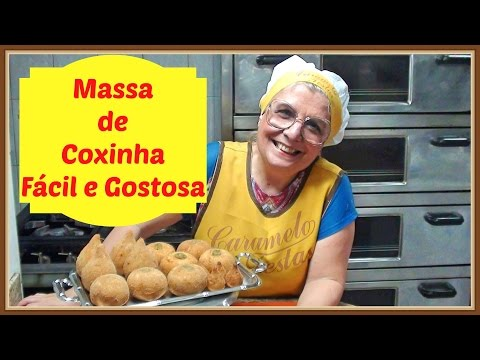 COMO FAZER MASSA DE  COXINHA FÁCIL E GOSTOSA