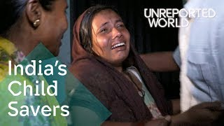 Rescuing India's Kidnapped Children | Unreported World