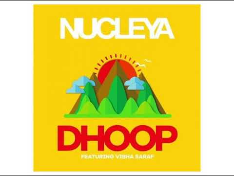 NUCLEYA - DHOOP (Ft. Vibha Saraf) [Audio]