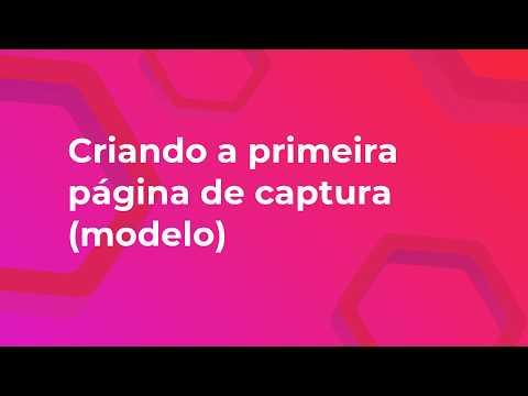 06 - Criando a primeira página de captura - modelos prontos -
