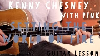 Kenny Chesney  - Setting the World on Fire  (with P!nk)  Guitar Lesson (Chords and Strumming)