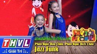 thvl  thu tai sieu nhi - tap 2 jazz funk - phan ngoc bao chau phan ngoc bich chau