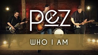 pez - Who I Am [Official Music Video]