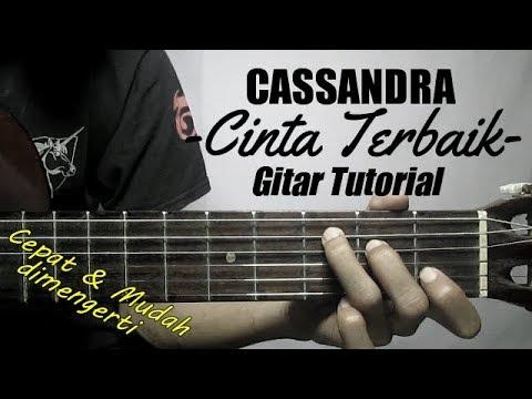 (Gitar Tutorial) CASSANDRA - Cinta Terbaik| Mudah & Cepat dimengerti untuk pemula