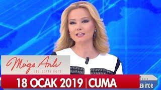Müge Anlı ile Tatlı Sert 18 Ocak 2019 Cuma- Tek Parça