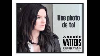 Andrée Watters - Une photo de toi...