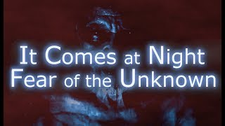 It comes at night: fear of the unknown