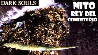 Dark Souls guia: NITO, REY DEL CEMENTERIO - Como matar a este jefe || EP.46