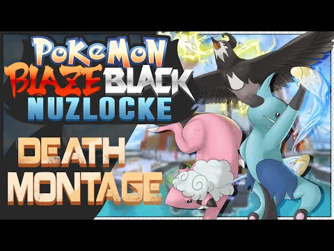 DEATH MONTAGE  Pokémon Blaze Black & Volt White Nuzlocke!