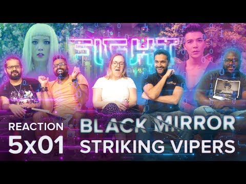 Black Mirror - 5x1 Striking Vipers - Group Reaction